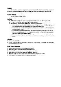 Rujukan 1. Manual Mutu PPA UB 2. Standar Nasional Indonesia (SNI) Sistem Manajemen Mutu (SMM) Persyaratan ISO 9001:2008, Badan Standarisasi Nasional
