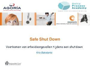 Safe Shut Down. Voorkomen van arbeidsongevallen tijdens een shutdown. Kris Bakelants