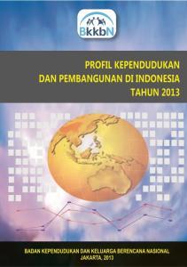 SAMBUTAN. Jakarta, September Kepala BKKBN, Prof. dr. H. Fasli Jalal, PhD, SpGK. PROFIL KEPENDUDUKAN DAN PEMBANGUNAN DI INDONESIA ii ii
