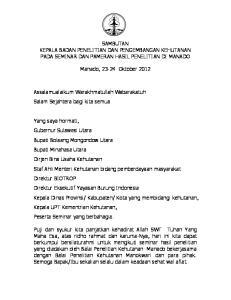 SAMBUTAN KEPALA BADAN PENELITIAN DAN PENGEMBANGAN KEHUTANAN PADA SEMINAR DAN PAMERAN HASIL PENELITIAN DI MANADO. Manado, Oktober 2012