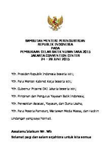SAMBUTAN MENTERI PERINDUSTRIAN REPUBLIK INDONESIA PADA PEMBUKAAN GELAR BATIK NUSANTARA 2015 JAKARTA CONVENTION CENTER JUNI 2015