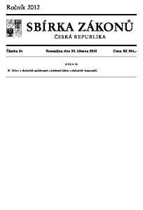 SBÍRKA ZÁKONŮ. Ročník 2012 ČESKÁ REPUBLIKA. Částka 34 Rozeslána dne 22. března 2012 Cena Kč 204, O B S A H :
