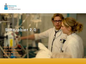 Scherpbier 2.0. Hein Brackel Arno van Rooijen Martin Rutten Albert Scherpbier