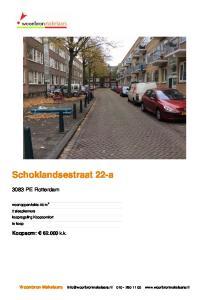 Schoklandsestraat 22-a PE Rotterdam. Koopsom: k.k. Woonbron Makelaars