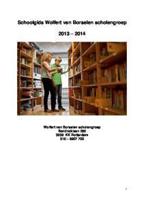 Schoolgids Wolfert van Borselen scholengroep. Wolfert van Borselen scholengroep Bentincklaan KK Rotterdam