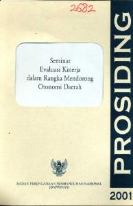 Seminar Evaluasi Kin eria. dalam Rangka Mendorong. Otonomi Daerah. I c