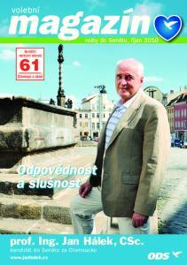 senátní volební obvod 61 Olomouc a okolí Odpovědnost a slušnost prof. Ing. Jan Hálek, CSc. kandidát do Senátu za Olomoucko