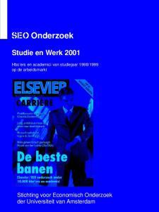 SEO Onderzoek. Studie en Werk Stichting voor Economisch Onderzoek der Universiteit van Amsterdam