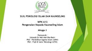 SIJIL PSIKOLOGI ISLAM DAN KAUNSELING. WPK 613 Pengenalan Kepada Kaunseling Islam