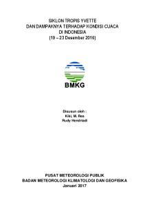 SIKLON TROPIS YVETTE DAN DAMPAKNYA TERHADAP KONDISI CUACA DI INDONESIA (19 23 Desember 2016) Disusun oleh : Kiki, M. Res Rudy Hendriadi