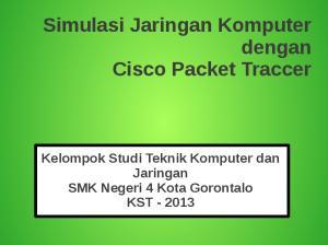 Simulasi Jaringan Komputer dengan Cisco Packet Traccer. Kelompok Studi Teknik Komputer dan Jaringan SMK Negeri 4 Kota Gorontalo KST