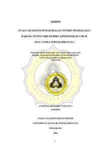 SKRIPSI EVALUASI SISTEM PENGENDALIAN INTERN PEMINJAMAN BARANG INVENTARIS DI BIRO ADMINISTRASI UMUM (BAU) UNIKA SOEGIJAPRANATA