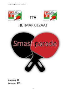 Smashparade Jaargang 47nummer 263 April 2015 TTV HETMARKIEZAAT. Jaargang: 47 Nummer: 263