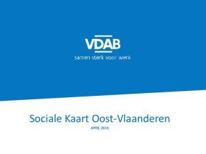 Sociale Kaart Oost-Vlaanderen APRIL 2016