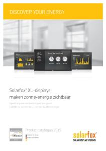 solarfox DISCOVER YOUR ENERGY Solarfox XL-displays maken zonne-energie zichtbaar Productcatalogus 2015 SOLAR DISPLAY SYSTEMS