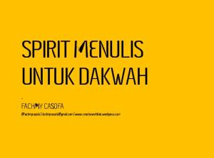 SPIRIT MENULIS UNTUK DAKWAH - FACHMY CASOFA