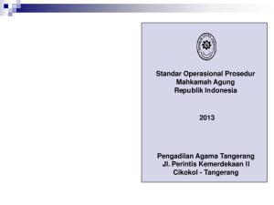 Standar Operasional Prosedur Mahkamah Agung Republik Indonesia. Pengadilan Agama Tangerang Jl. Perintis Kemerdekaan II Cikokol - Tangerang