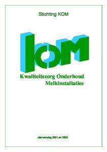 Stichting KOM. Kwaliteitszorg Onderhoud Melkinstallaties