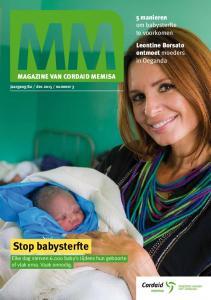 Stop babysterfte. 5 manieren om babysterfte te voorkomen Leontine Borsato ontmoet moeders in Oeganda MAGAZINE VAN CORDAID MEMISA