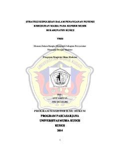 STRATEGI KEPOLISIAN DALAM PENANGANAN POTENSI KERUSUHAN MASSA PADA KONSER MUSIK DI KABUPATEN KUDUS. Program Magister Ilmu Hukum