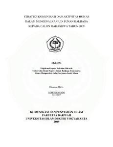 STRATEGI KOMUNIKASI DAN AKTIVITAS HUMAS DALAM MENGENALKAN UIN SUNAN KALIJAGA KEPADA CALON MAHASISWA TAHUN 2009