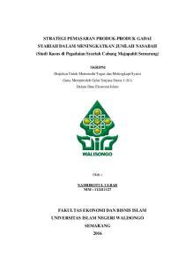 STRATEGI PEMASARAN PRODUK-PRODUK GADAI SYARIAH DALAM MENINGKATKAN JUMLAH NASABAH (Studi Kasus di Pegadaian Syariah Cabang Majapahit Semarang)