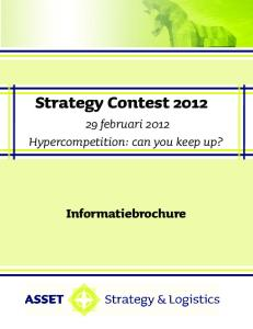 Strategy Contest februari 2012 Hypercompetition: can you keep up? Informatiebrochure