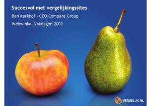 Succesvol met vergelijkingssites. Ben Kerkhof - CEO Compare Group Webwinkel Vakdagen 2009
