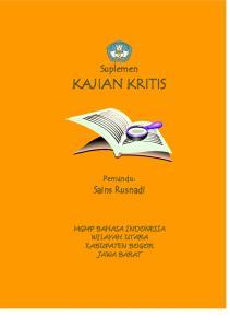 Suplemen KAJIAN KRITIS. Pemandu: Sains Rusnadi MGMP BAHASA INDONESIA WILAYAH UTARA KABUPATEN BOGOR JAWA BARAT