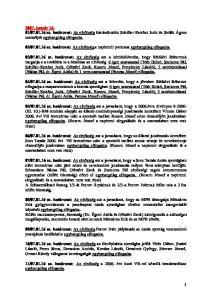 sz. határozat: Az elnökség hitelesítoként Schiller-Kertész Judit és Szilák Ágnes személyét egyhangúlag elfogadta
