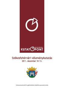 Székesfehérvári véleménykutatás december Telefonos kutatás 600 fő megkérdezésével, települési reprezentatív mintán