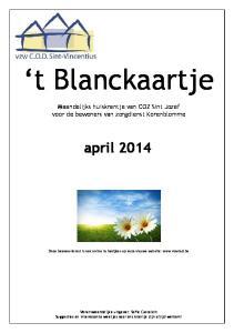t Blanckaartje Maandelijks huiskrantje van COZ Sint Jozef voor de bewoners van zorgdienst Korenblomme april 2014