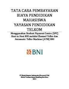 TATA CARA PEMBAYARAN BIAYA PENDIDIKAN MAHASISWA YAYASAN PENDIDIKAN TELKOM Menggunakan Student Payment Centre (SPC) Host to Host BNI melalui Channel