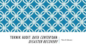 TEKNIK AUDIT DATA CENTER DAN DISASTER RECOVERY. Titien S. Sukamto