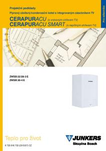 Teplo pro život. CERAPURACU (s vrstveným ohřevem TV) CERAPURACU SMART (s nepřímým ohřevem TV) Projekční podklady