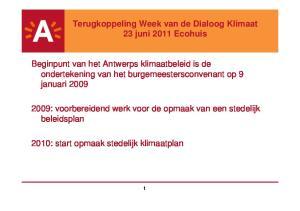 Terugkoppeling Week van de Dialoog Klimaat 23 juni 2011 Ecohuis
