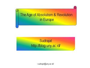 The Age of Absolutism & Revolution in Europe. Sudrajat