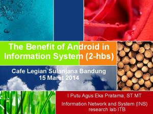 The Benefit of Android in Information System (2-hbs) Cafe Legian Sulanjana Bandung 15 Maret 2014