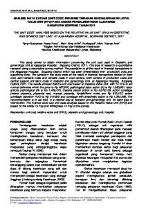 THE UNIT COST ANALYSIS BASED ON THE RELATIVE VALUE UNIT (RVU) IN OBSTETRIC AND GYNECOLOGY UNIT AT AJJAPANGE HOSPITAL, SOPPENG DISTRICT, 2011