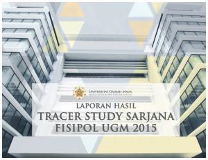 TIM TRACER STUDY. : Dr. Erwan Agus Purwanto, M.Si. : Dr. Muhammad Najib Azca, S.Sos.M.A. : Aldi Rizal Prasetya, S.I.P. Suhandika F. Herlambang, S.I