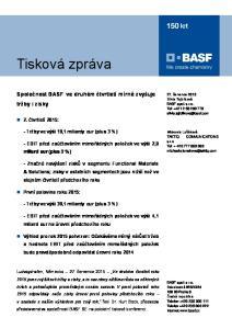 Tisková zpráva. Společnost BASF ve druhém čtvrtletí mírně zvyšuje tržby i zisky. 2. čtvrtletí 2015: - Tržby ve výši 19,1 miliardy eur (plus 3 %)