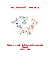TOLLFORGATÓ - MEGAMIX. Válogatás az első 5 év legjobb és legérdekesebb híreiből ( )