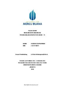 TUGAS AKHIR MUSEUM BATIK INDONESIA PERANCANGAN ARSITEKTUR AKHIR - 74 : HENDRA SUPRAPMAN NIM : UNIVERSITAS MERCU BUANA JAKARTA 2016