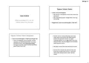 Tujuan Sistem Paten HAK PATEN. Tujuan Sistem Paten (lanjutan) 08-Apr-17. Untuk menyeimbangkan: