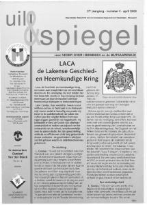 u i I LACA de Lakense Geschieden Heemkundige Kring 27e jaargang - nummer 4 - april 2000 voor NEDER-OVER-HEEMBEEK en de MUTSAARDWIJK