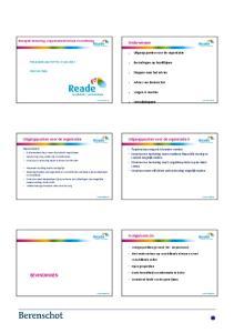 Uitgangspunten voor de organisatie II. 2. Bevindingen op hoofdlijnen. 3. Stappen naar het advies. 4. Advies van Berenschot. 5