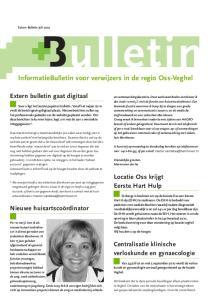 ulletin InformatieBulletin voor verwijzers in de regio Oss-Veghel Extern bulletin gaat digitaal Locatie Oss krijgt Eerste Hart Hulp