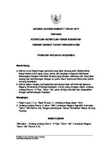 UNDANG-UNDANG NOMOR 7 TAHUN 1971 TENTANG KETENTUAN-KETENTUAN POKOK KEARSIPAN DENGAN RAHMAT TUHAN YANG MAHA ESA PRESIDEN REPUBLIK INDONESIA