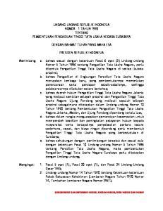UNDANG-UNDANG REPUBLIK INDONESIA NOMOR 1 TAHUN 1993 TENTANG PEMBENTUKAN PENGADILAN TINGGI TATA USAHA NEGARA SURABAYA DENGAN RAHMAT TUHAN YANG MAHA ESA