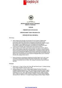 UNDANG-UNDANG REPUBLIK INDONESIA NOMOR 13 TAHUN 2001 TENTANG PEMBENTUKAN KOTA BAU-BAU DENGAN RAHMAT TUHAN YANG MAHA ESA PRESIDEN REPUBLIK INDONESIA,